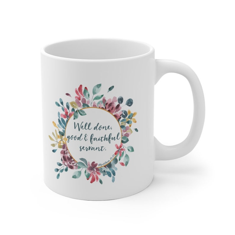 Well Done Good And Faithful Servant  White Ceramic Mug In 2 image 0