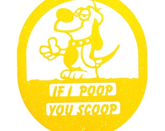Hand Made If I Poop You Scoop Yellow Yard Art *NEW*