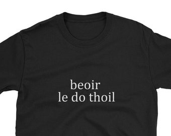 b07e96ad Beer Please Beoir Le Do Thoil Irish Gaelic Gaeilge Language Ireland Funny  Shirt Gift Drunk Trip Vacation Fathers Day St Patricks Dad Teacher