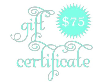 75 Dollar Gift Certificate; FlowerThyme Gift Certificate