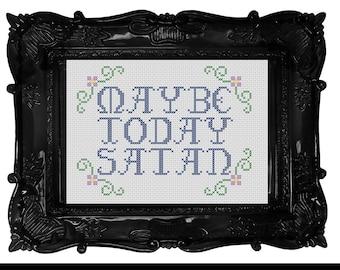 Maybe Today Satan Cross Stitch Pattern