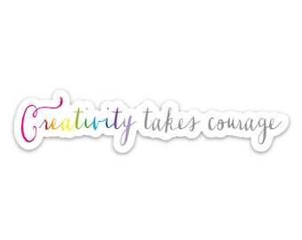 Creativity takes courage...Custom made 1.5 x 1.5  magnet