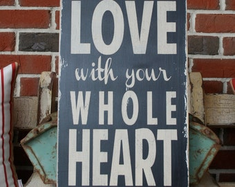 Love with your Whole Heart Heavily Distressed Sign in Black Vintage Style