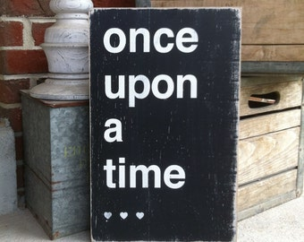 Once Upon a Time...  Distressed Sign in Black with White Vintage Style