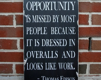 Opportunity - a Thomas Edison Quote - Distressed Sign in Black with White Painted on Wood Vintage Style