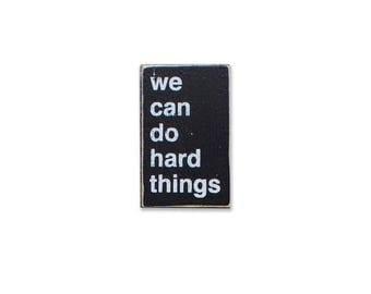 We Can Do Hard Things BOP mini sign