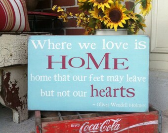 Where We Love is HOME - Oliver Wendell Holmes Typography Word Art Hand Painted Wooden Sign