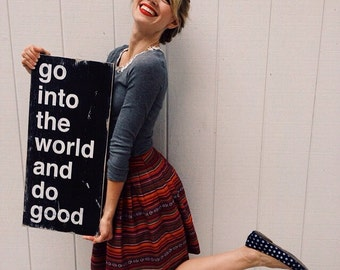 go into the world and do good hand painted wood sign