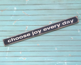 choose joy every day small wooden sign designed to rest over a door