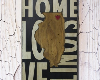State Wall Decor - Illinois - Where We Love Is Home Wooden Sign