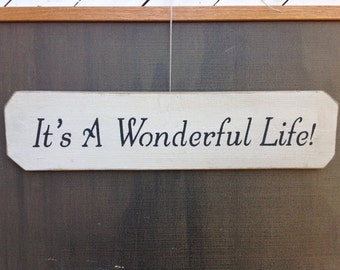 It's A Wonderful Life Handmade Sign - Wall Hanging - Plaque