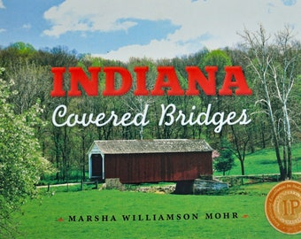 Award Winning Indiana Covered Bridges Coffee Table Book