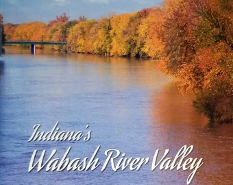 Indiana's Wabash River Valley coffee table book by Marsha Williamson Mohr