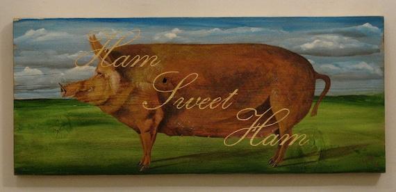 Pig, original acrylic painting, HAM SWEET HAM, on reclaimed rustic  wood board