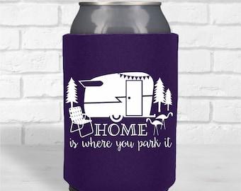 Home Is Where You Park It Can Cooler - vintage camper, glamping, camping, retro camper gift, drink cooler, beer holder, glamper gift