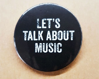Let's Talk About Music 38mm button badge - Music Lover button pinback pin