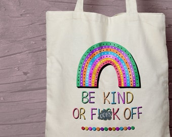 Be Kind or F**K Off Sweary Offensive Cotton Tote Bag - Adult Funny Gift