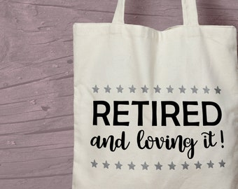 Retirement Gift - Retired and Loving It Cotton Tote Bag -  Reusable Gift Bag Idea