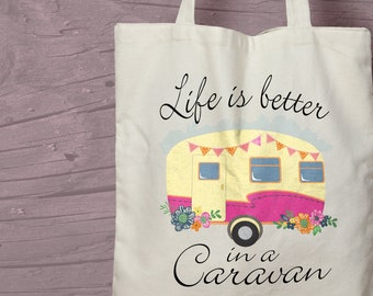 Life is better in a Caravan Cotton Tote Bag