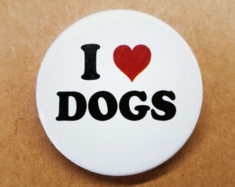 Dog Lover 38mm Badge - I Love Dogs Pinback Button Pin