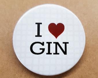 I love Gin 38mm Badge - Gin lover gift - Button Pin Pinback