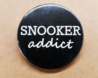 Snooker Addict 38mm Badge - Snooker fan - Button Pin Pinback