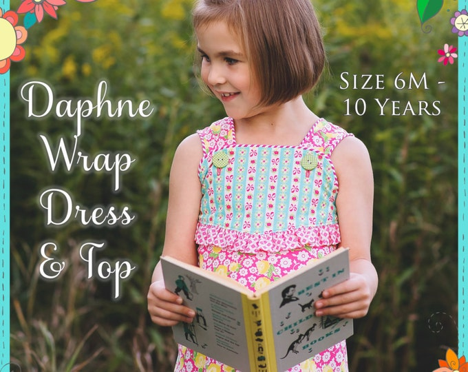 PDF Sewing Pattern: Daphne Wrap Dress and Top - Size 6 Month - 10 Years