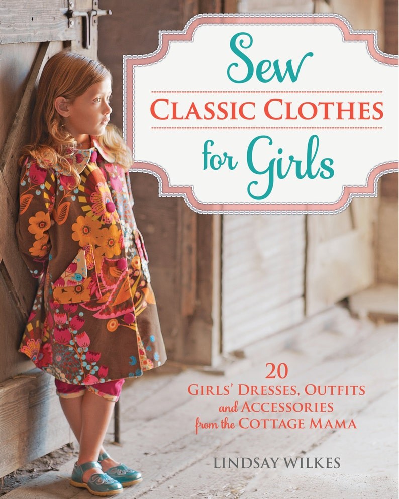 Sew Classic Clothes for Girls Book by Lindsay Wilkes from The image 0