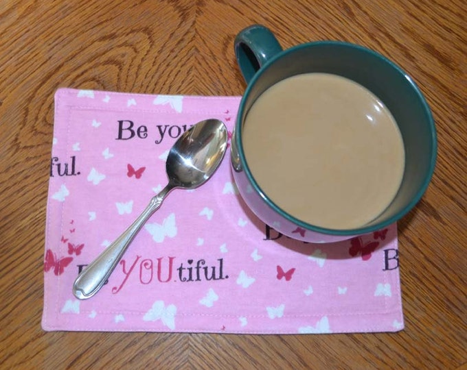 Mug Rugs 7x10 Inches 100% Cotton Flannel with cotton batting in the middle- Be You