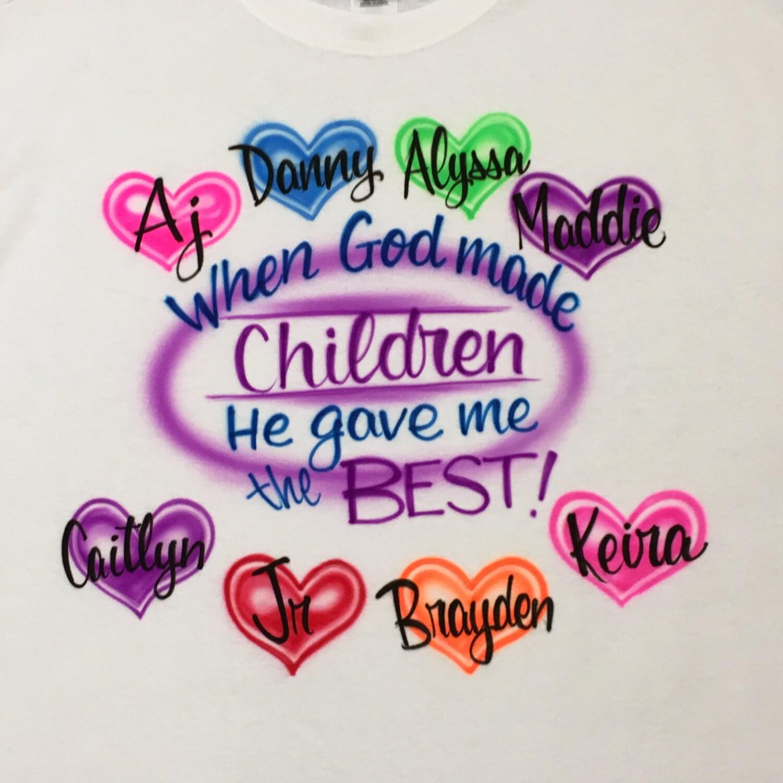 Airbrush Mom Custom T Shirt When God Made Children He Gave Me Etsy