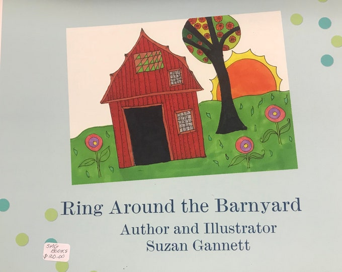 Ring Around the Barn Yard  written and Illustrated by Suzan Gannett