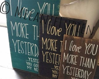 I love you more than yesterday Yesterday you got on my nerves wooden sign - wooden sign - hand painted distressed wooden sign