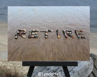 Beach Theme RETIRE Sentiment- 4x6 Photo, Black Wood Easel, Beach House Decor, beach stone word on the beach, Beach theme RETIRE word photo