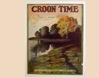 """Antique 1916 Sheet Music """"Croon Time"""" by Charles L. Johnson"""