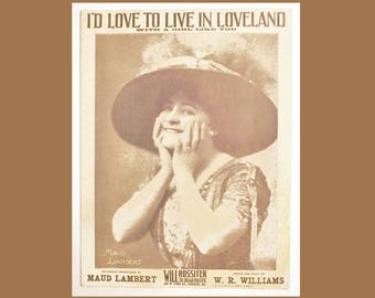 I'd Love To Live In Loveland With A Girl Like You - As Sung by Maud Lambert - Words And Music By W. R. Williams - 1910 Sheet Music
