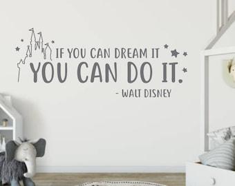 If you can dream it wall decal, Walt Disney Wall Quote, If you can dream it, you can do it wall decal