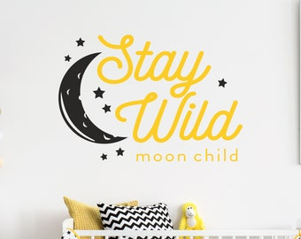 Stay Wild Moon Child Wall Decal, Adventure Child Vinyl Decal, Wild Child Room Decals, Childrens Room Wall Graphic