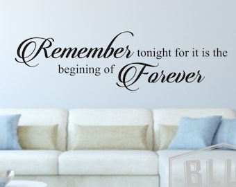 Wall Decals - Remember tonight for it is the beginning of forever Wall Decal - Vinyl Wall Decal Rember tonight - Vinyl Wall Decal