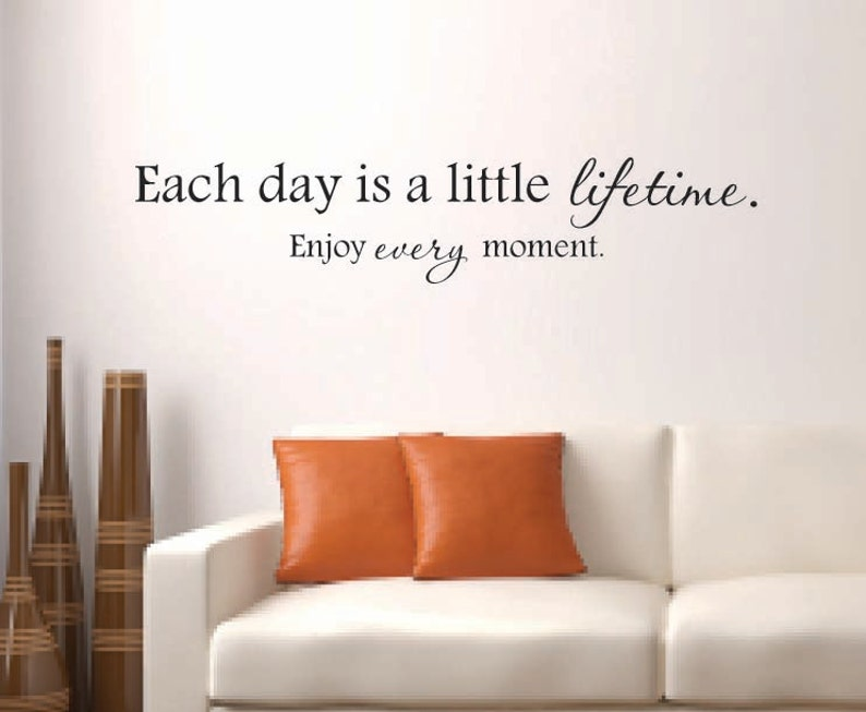 Vinyl Wall Decal Each Day Is A Little Lifetime Enjoy Every Etsy