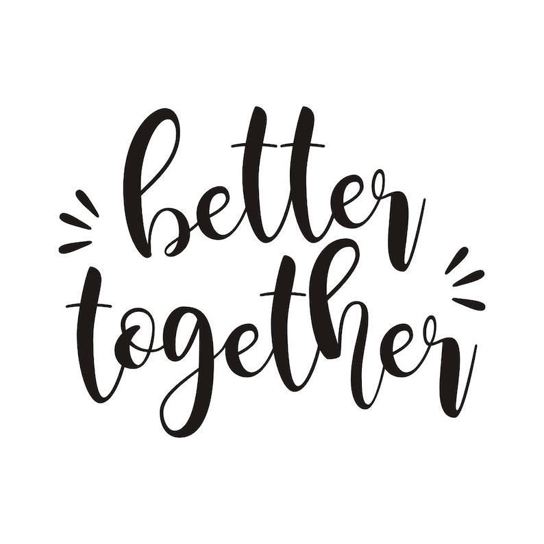 Better Together Vinyl Wall Cling Better Together Wall Sticker Better Together Vinyl Wall Decal Wall Quote Better Together Wall Cling