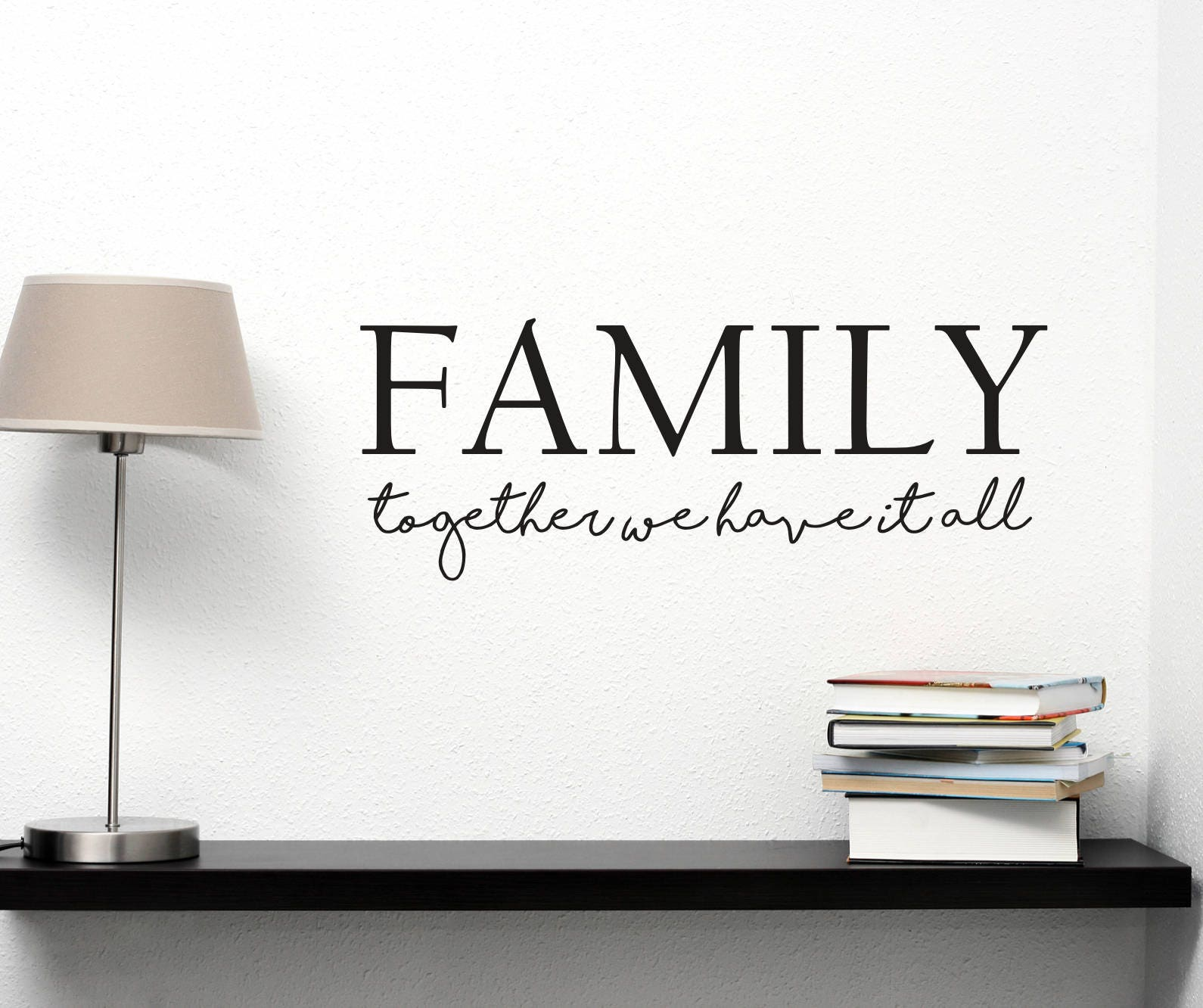 Family Vinyl Wall Decal Together We Have It All Family Quote Etsy