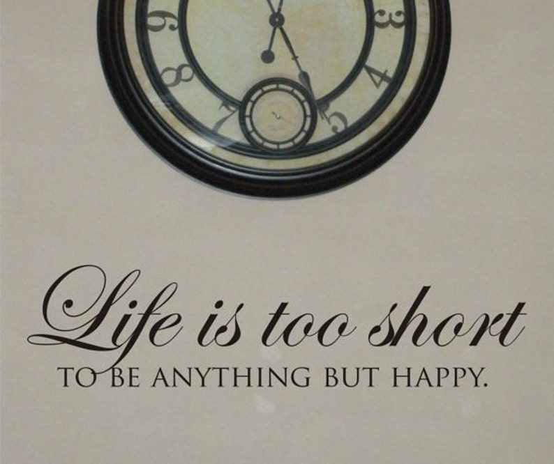 Life Is Too Short Wall Decal Be Happy Vinyl Wall Quote Life Etsy
