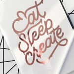 Eat Sleep Create Vinyl Laptop Tablet Decal - Hand Lettered Vinyl Decal