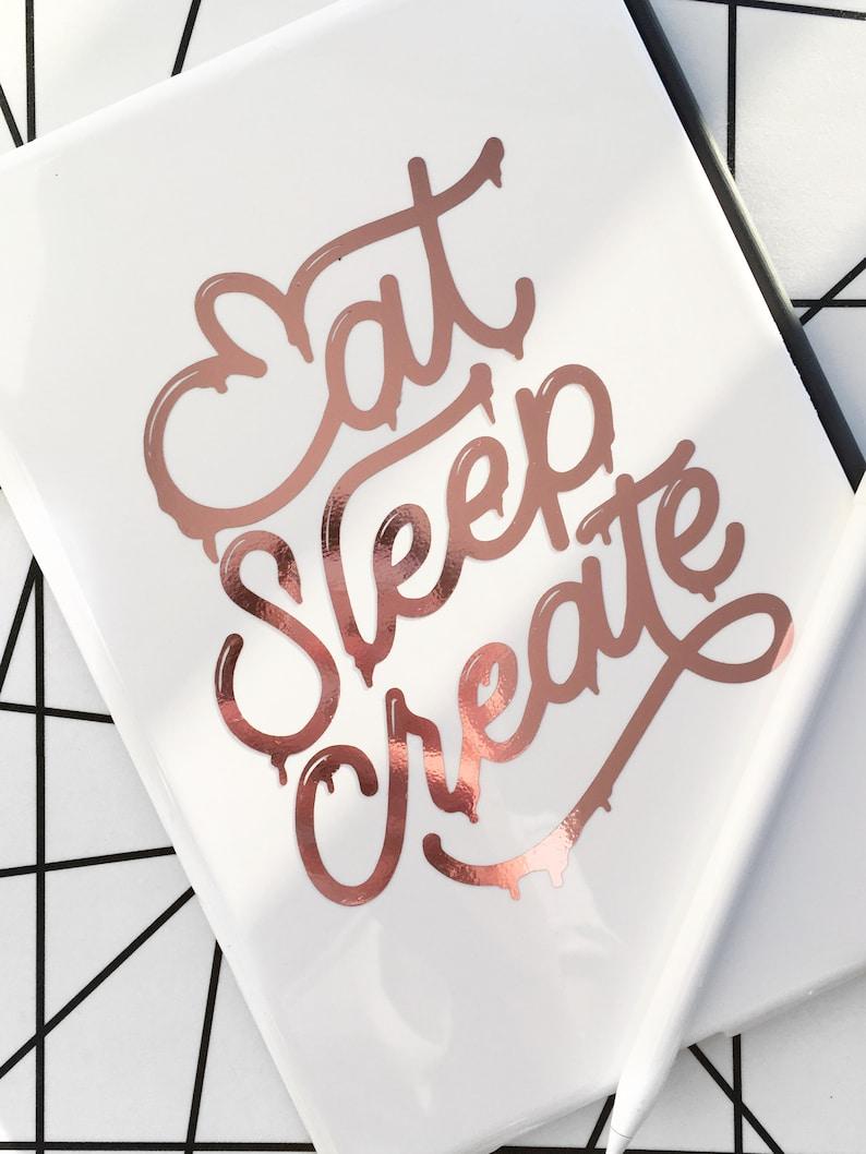 Eat Sleep Create Vinyl Laptop Tablet Decal  Hand Lettered image 0