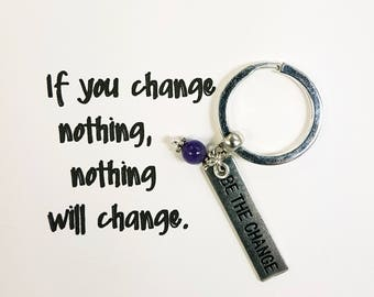 Be the Change Keychain - Inspirational Keyring - Do Something Different - Grow - Live your Dream - SCC1012