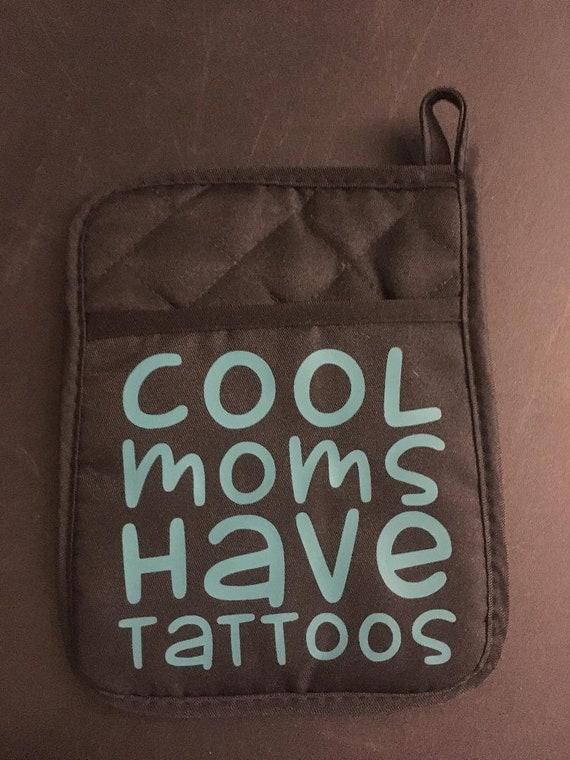Cool Moms Have Tattoos  Pocket Potholder