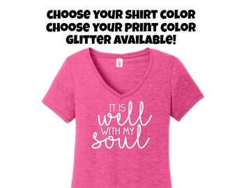 It Is Well With My Soul Shirt, Choose Your Color, Ladies Shirt, It Is Well