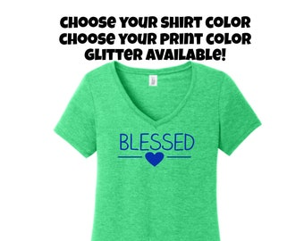 Blessed Shirt, Choose Your Color, Ladies Blessed Shirt, Ladies V- Neck