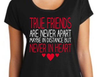 True Friends T-Shirt, Friend Shirt, Ladies Shirt