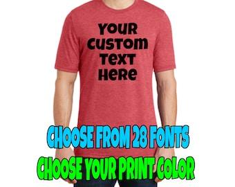 Men's Custom Shirt, Super Soft, Custom T Shirt, Choose Your Text, Customize Your Shirt, Unisex Custom T, Custom T